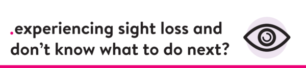 7 Steps for Sight Loss