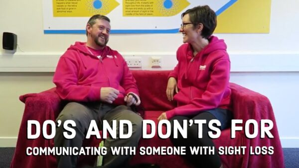 Do's and Don'ts for communicating with someone with sight loss